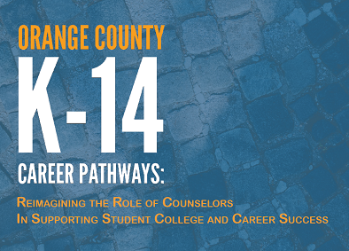 REPORT:  K-14 Career Pathways: Reimagining the Role of Counselors in Supporting Student College and Career Success