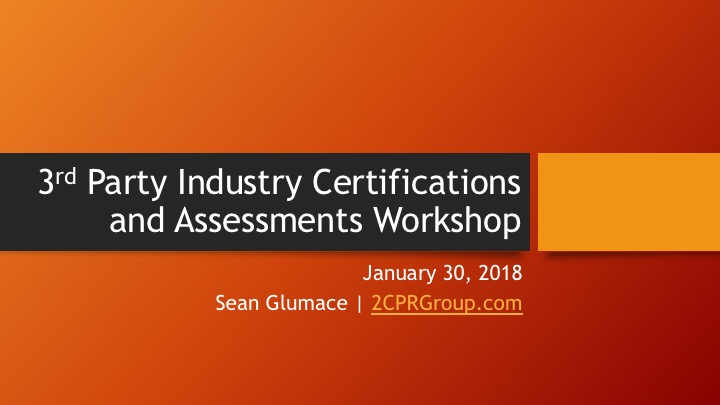 Understanding Industry Certifications & 3rd Party Assessments Presentation
